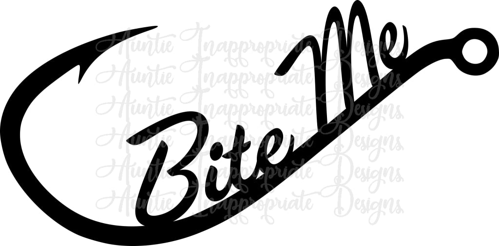 Download Bite Me Fishing Digital Svg File Auntie Inappropriate Designs