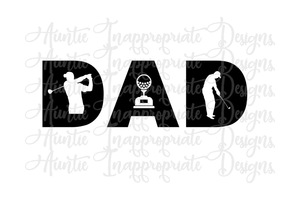 Dad Golf Digital Svg File Auntie Inappropriate Designs
