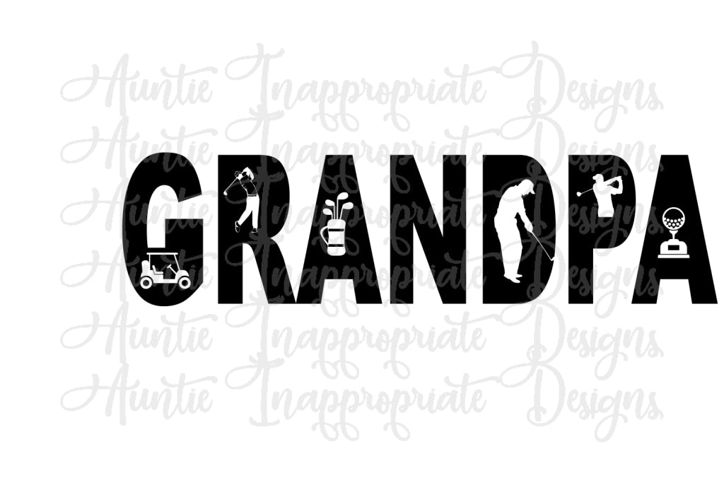Grandpa Golf Digital Svg File Auntie Inappropriate Designs