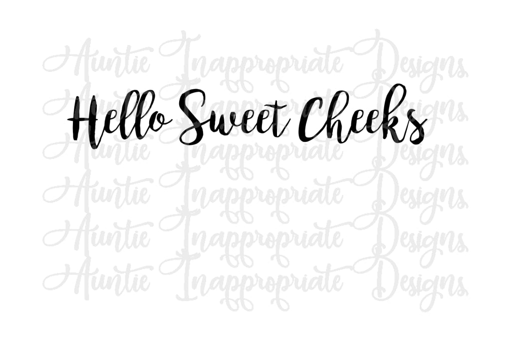 Hello Sweet Cheeks Svg  SVG  PNG  DXF  Cut File