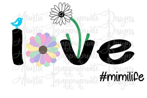 Mimi life daisy love Digital SVG File