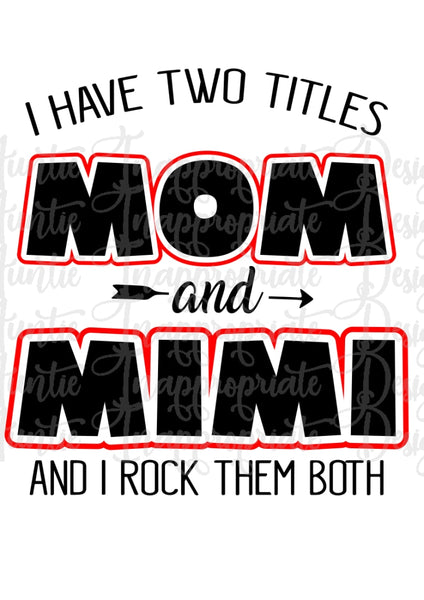 Two Titles Mom And Mimi Digital Svg File Auntie Inappropriate Designs