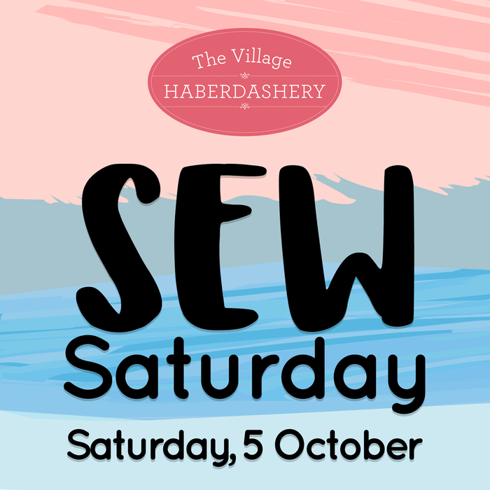 Save the date for Sew Saturday!