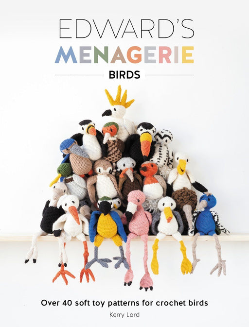 Edward's Menagerie: Birds by Kerry Lord - The Village Haberdashery