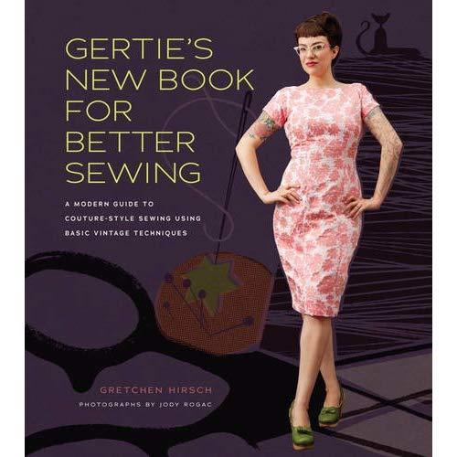 Gertie's New Book for Better Sewing : A Modern Guide to Couture-style Sewing Using Basic Vintage Techniques - The Village Haberdashery