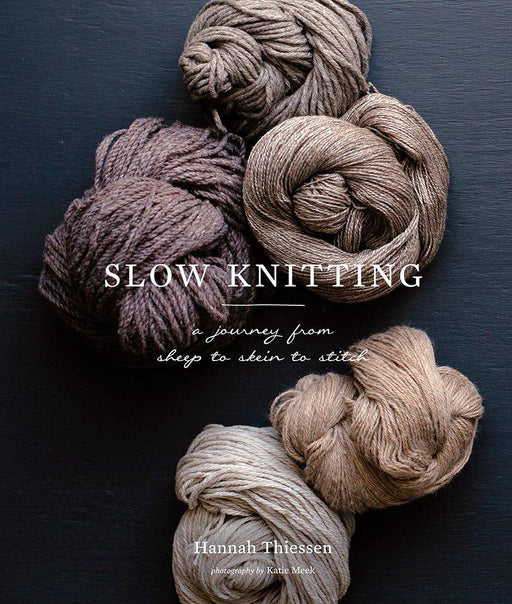 Slow Knitting by Hannah Thiessen - The Village Haberdashery