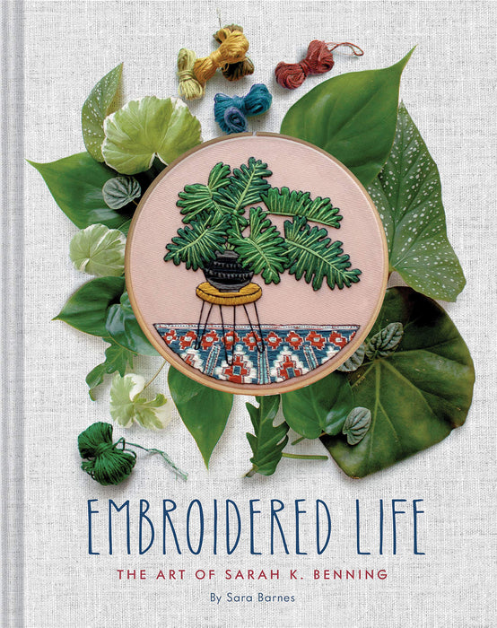 Embroidered Life: The Art of Sarah K Benning by Sara Barnes - The Village Haberdashery