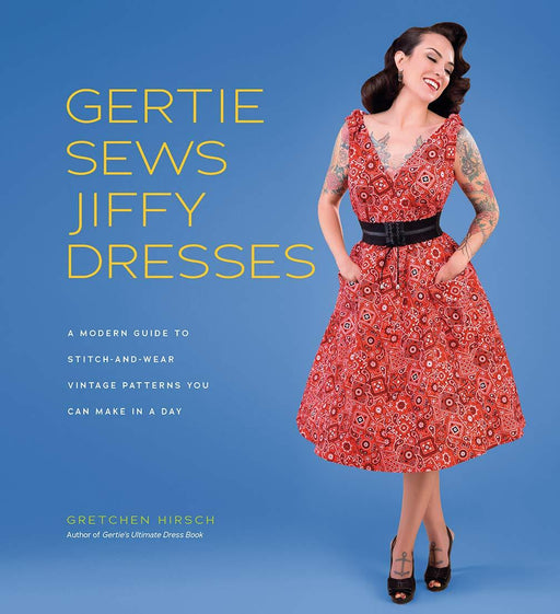 Gertie Sews Jiffy Dresses by Gretchen Hirsch - Signed* - The Village Haberdashery
