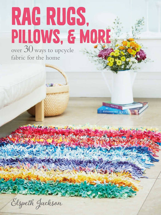 Rag Rugs, Pillows, and More by Elspeth Jackson - The Village Haberdashery