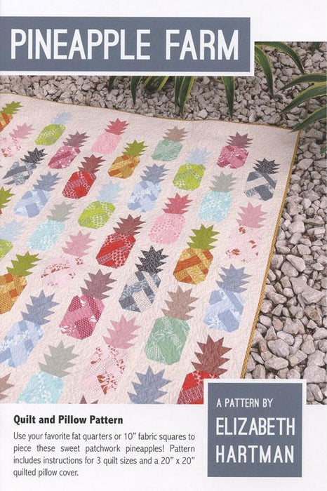Elizabeth Hartman - Pineapple Farm Quilt and Pillow Pattern - The Village Haberdashery