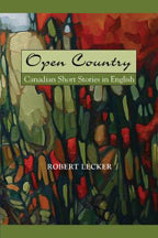 Open Country: Canadian Short Stories In English 1st Edition