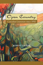 Open Country: Canadian Literature Since 1950 1st Edition
