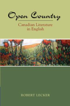 Open Country: Canadian Literature In English 1st Edition