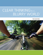 Clear Thinking in A Blurry World 1st Edition