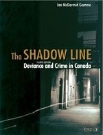 The Shadow Line: Deviance and Crime in Canada