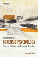 Explorations in Forensic Psychology: Cases in Criminal and Abnormal Behaviour