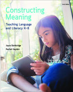 Constructing Meaning: Teaching Language and Literacy K-8