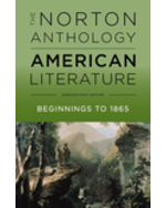 The Norton Anthology of American Literature: Beginnings to 1865, Volume One, Shorter Edition