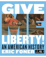 Give Me Liberty! An American History, Volume One Paperback + Digital Product License Key Folder with eBook, InQuizitive, and History Skills Tutorials