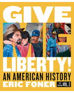 Give Me Liberty! An American History, Volume Two Paperback + Digital Product License Key Folder with eBook, InQuizitive, and History Skills Tutorials