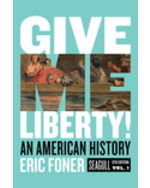 Give Me Liberty! An American History, Volume One, Seagull Edition + Digital Product License Key Folder with eBook, InQuizitive, and History Skills Tutorials