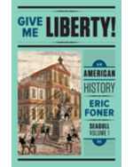 Give Me Liberty! An American History, Volume One, Seagull Edition + Digital Product License Key Folder with eBook and InQuizitive
