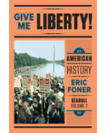 Give Me Liberty! An American History, Volume Two, Seagull Edition + Digital Product License Key Folder with eBook and InQuizitive