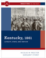 Kentucky, 1861: Loyalty, State, and Nation