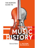 The Norton Guide to Teaching Music History, 1e
