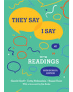 They Say / I Say: The Moves That Matter in Academic Writing with Readings, High School Edition