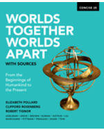 Worlds Together, Worlds Apart with Sources: From the Beginnings of Humankind to the Present, Combined Volume, Concise Edition Paperback + Digital Product License Key Folder with eBook, InQuizitive and History Skills Tutorials