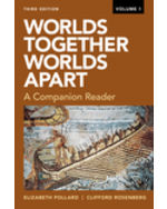 Worlds Together, Worlds Apart: A Companion Reader, Volume One