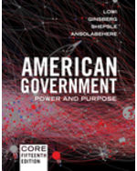 American Government: Power and Purpose, Core Edition