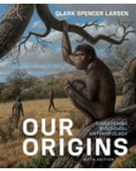 Our Origins: Discovering Biological Anthropology Loose Leaf + Digital Product License Key Folder with eBook and InQuizitive