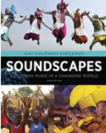 Soundscapes: Exploring Music in a Changing World, 3e