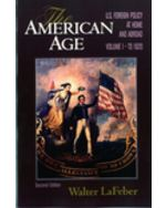 The American Age: U.S. Foreign Policy at Home and Abroad, Volume 1