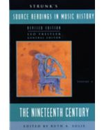 Strunk's Source Readings in Music History: The Nineteenth Century, Volume 6, Revised Edition
