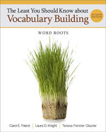The Least You Should Know about Vocabulary Building: Word Roots