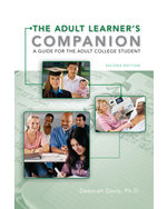 The Adult Learners Companion: A Guide for the Adult College Student