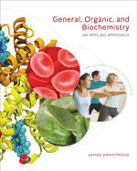 General, Organic, and Biochemistry: An Applied Approach