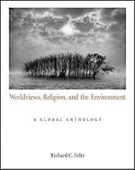 Worldviews, Religion, and the Environment: A Global Anthology