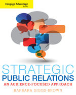 Cengage Advantage Books: Strategic Public Relations: An Audience-Focused Approach