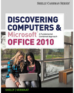 Discovering Computers and Microsoft® Office 2010: A Fundamental Combined Approach