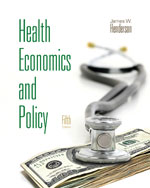 Health Economics and Policy (with Economic Applications)