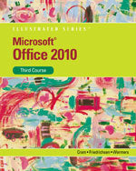 Microsoft® Office 2010: Illustrated Third Course