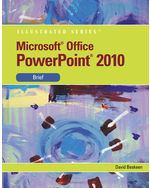 Microsoft® PowerPoint® 2010: Illustrated Brief