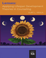 Lenses: Applying Lifespan Development Theories in Counseling