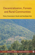 Decentralization, Forests and Rural Communities: Policy Outcomes in Southeast Asia