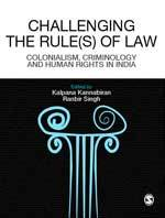 Challenging The Rules(s) of Law: Colonialism, Criminology and Human Rights in India