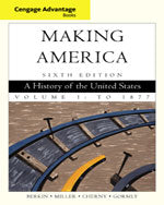 Cengage Advantage Books: Making America, Volume 1: To 1877